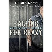 Falling For Crazy (Moroad Motorcycle Club Book 5)