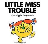 Little Miss Trouble (Mr. Men and Little Miss)