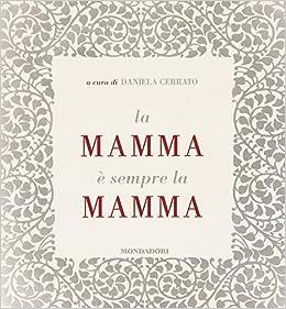 44e3e2f1a5ea Amazon.it  La mamma è sempre la mamma - D. Cerrato - Libri