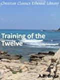 img - for Training of the Twelve - Enhanced Version book / textbook / text book