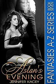 Aslan's Evening (Fantasies A-Z Series Book 7) by [Kacey, Jennifer]