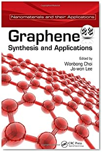 Graphene: Synthesis and Applications (Nanomaterials and their Applications)