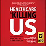 Healthcare Is Killing Us: The Power of Disruptive