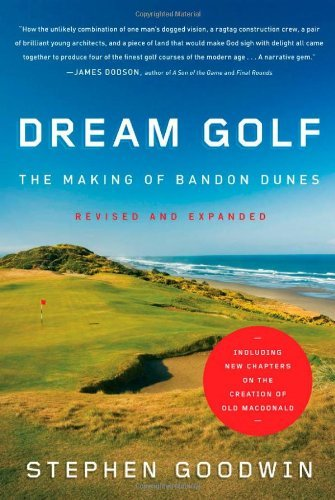 Dunes Golf (By Stephen Goodwin - Dream Golf: The Making of Bandon Dunes (Upd Exp) (5/16/10))