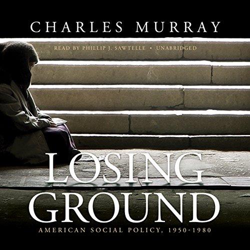 Losing Ground: American Social Policy, 1950-1980 by Blackstone Audio, Inc.