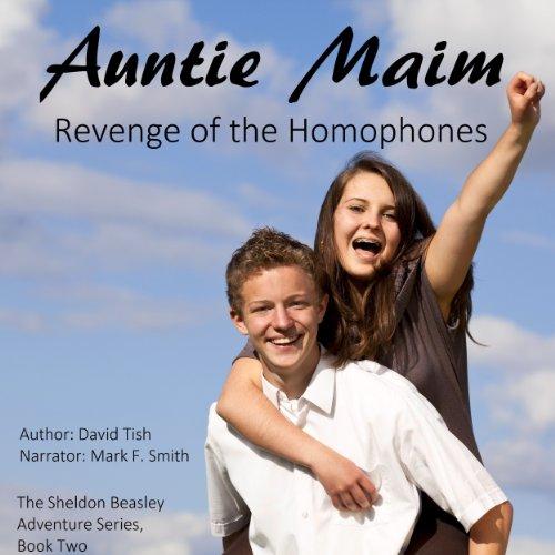 Auntie Maim: Revenge of the Homophones: The Sheldon Beasley Series, Volume 2