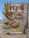 The Fiddlers of Sullivan's Island, Jeanie Truesdale Heath, 0615863701