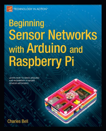Beginning Sensor Networks with Arduino and Raspberry Pi by Charles Bell, Publisher : Apress