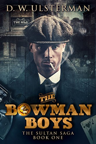 The Bowman Boys (The Sultan Saga Book 1) by [Ulsterman, D.W.]