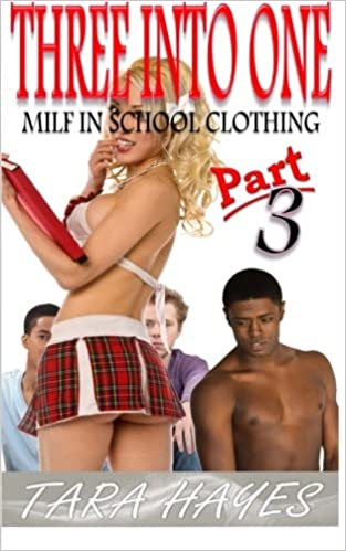 Three Into One Pt 3: Milf In School Clothing