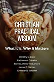 img - for Christian Practical Wisdom: What It Is, Why It Matters book / textbook / text book