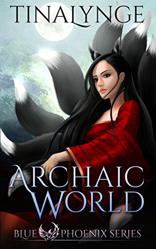 Archaic World (Blue Phoenix Book 7)