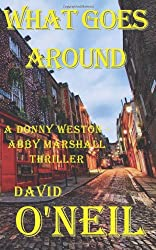 What Goes Around...: A Donny Weston - Abby Marshall Thriller