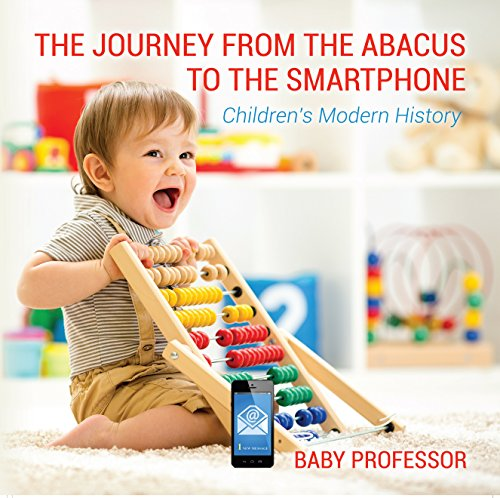 Abacus Mobile (The Journey from the Abacus to the Smartphone | Children's Modern History)