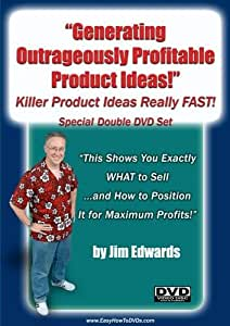 """""""Generating Outrageously  Profitable Killer Product Ideas Really FAST!"""""""