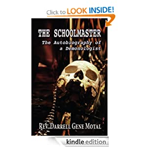 The Schoolmaster: The Autobiography of a Demonologist Darrell Motal