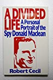 img - for A Divided Life: A Personal Portrait of the Spy Donald Maclean book / textbook / text book