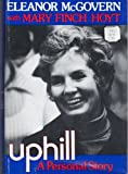 Uphill; a Personal Story, Eleanor McGovern, 0395194148