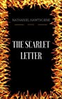 The Scarlet Letter: By Nathaniel Hawthorne & Illustrated