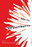 img - for Enter the Chrysanthemum book / textbook / text book