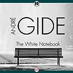 White Notebook | Andre Gide