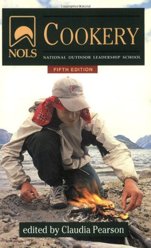 NOLS Cookery (National Outdoor Leadership School) (NOLS Library)