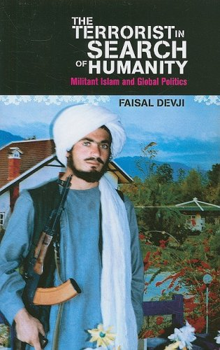 The Terrorist in Search of Humanity: Militant Islam and Global Politics