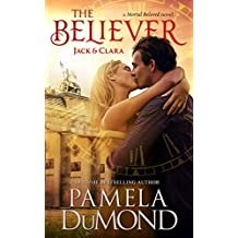 The Believer: Jack & Clara (Mortal Beloved Time Travel Romance Book 4)