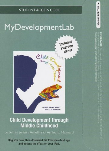 NEW MyDevelopmentLab with Pearson eText -- Standalone Access Card -- for Child Development through Middle Childhood: A C