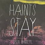 Haints Stay | Colin Winnette