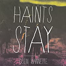 Haints Stay Audiobook by Colin Winnette Narrated by Eric G. Dove