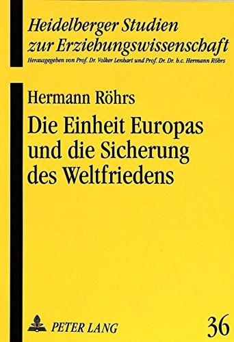 Die Einheit Europas und die Sicherung des Weltfriedens: Grundlagen einer weltbrgerlichen Bildung (Heidelberger Studien zur Erziehungswissenschaft) (German Edition)
