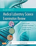 Elsevier's Medical Laboratory Science Examination Review, 1e by Linda Graeter PhD (2014-10-09)