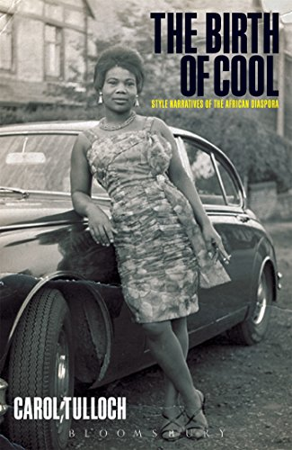 [The Birth of Cool: Style Narratives of the African Diaspora (Materializing Culture (Paperback))] (Costume Design Carol)