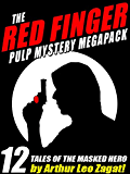The Red Finger Pulp Mystery Megapack: 12 Tales of the Masked Hero