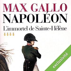 L'immortel de Sainte-Hélène (Napoléon 4) | Livre audio
