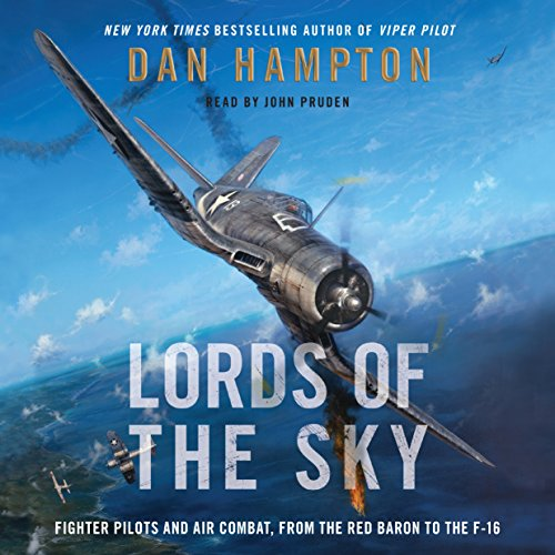 Lords of the Sky: Fighter Pilots and Air Combat, from the Red Baron to the F-16 Audiobook [Free Download by Trial] thumbnail