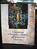 Foundations of Inorganic, Organic and Biological Chemistry, Caret, Robert L. and Topping, Joseph J., 0697343081