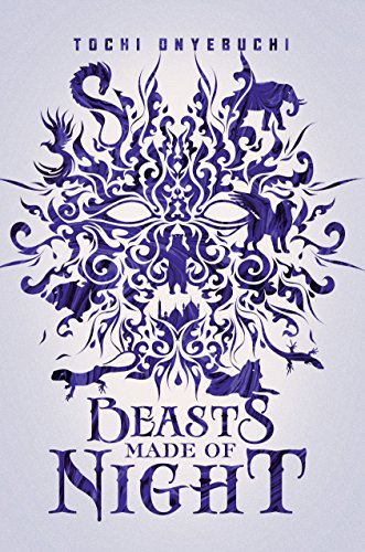 Beasts Made of Night by [Onyebuchi, Tochi]