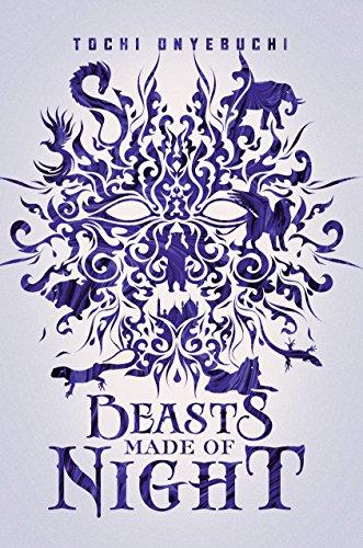 Beasts Made of Night by [Onyebuchi, Tochi]