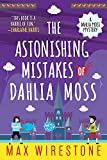 The Astonishing Mistakes of Dahlia Moss (A Dahlia Moss Mystery)