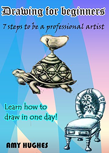 Drawing for beginners: 7 steps to be a professional artist. Learn how to draw in one day!