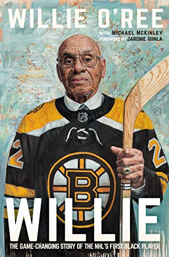 Book Cover: Willie: The Game-Changing Story of the NHL's First Black Player