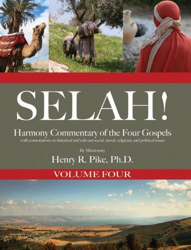 Selah! Harmony Commentary of the Four Gospels, Volume 4