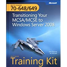 MCTS Self-Paced Training Kit (Exams 70-648 & 70-649): Transitioning Your MCSA/MCSE to Windows Server 2008