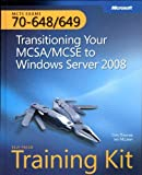 img - for MCTS Self-Paced Training Kit (Exams 70-648 & 70-649): Transitioning Your MCSA/MCSE to Windows Server  2008 (Microsoft Press Training Kit) book / textbook / text book