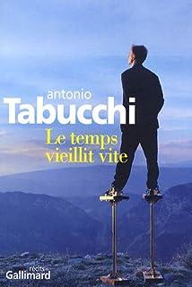 Le temps vieillit vite, Tabucchi, Antonio