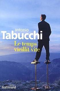 Le temps vieillit vite par Tabucchi