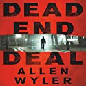 Dead End Deal Audiobook by Allen Wyler Narrated by Steve Baker
