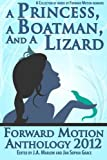 A Princess, a Boatman, and a Lizard (Forward Motion Anthology 2012), J. A. Marlow, 1481212877
